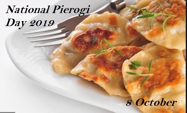 National Pierogi day-8 October 2019.