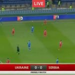 Live: Ukraine vs Serbia live streaming, Tv Chanel, link.
