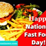 Fast Food Day – Happy National Fast Food Day 2021 | Wishes, Status, Quotes, Images, Photos, Wallpapers, Picture Messages, Greetings, Sayings,