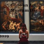 Go to an Art Museum Day-November 9,2019!