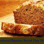 National Banana Bread Day 2020( 21st Januray)