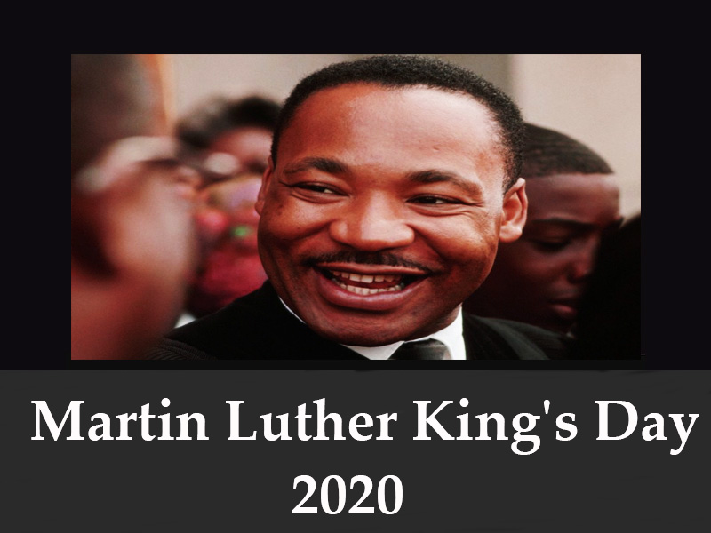 Martin Luther King's Day 2020