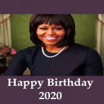Michelle Obama's Birthday – January 17, 2020