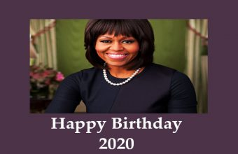 Michelle Obama's Birthday –January 17, 2020