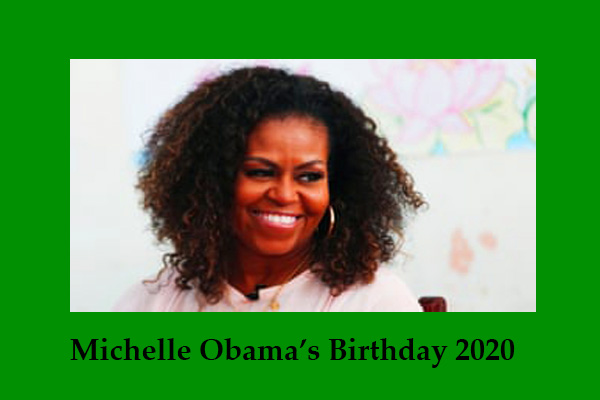 Michelle Obama's Birthday 2020