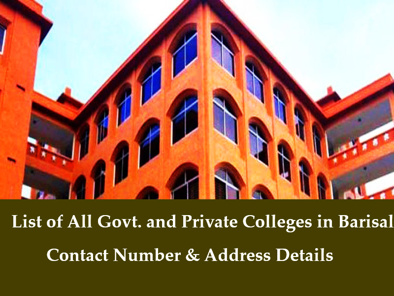 List of All Govt. and Private Colleges in Barisal Contact Number & Address Details [Update 2020]