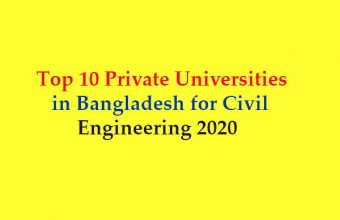 Top 10 Private Universities in Bangladesh for Civil Engineering 2021