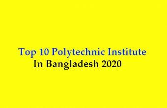 Top 10 Polytechnic Institute in Bangladesh 2021
