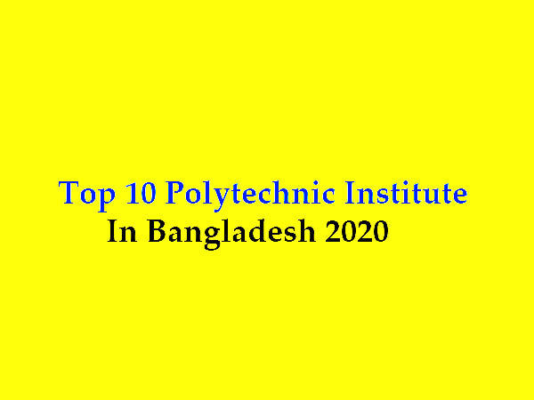 Top 10 Polytechnic Institute in Bangladesh 2020