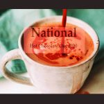 National Hot Chocolate Day 2020 (30th Januray)