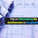 Top 10 Private University for Architecture in Bangladesh 2021