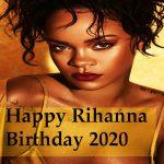 Rihanna Birthday – 20th February Happy Rihanna Birthday 2020 Quotes, Wishes, Status, SMS, Greetings!