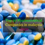 Top 10 Pharmaceutical Companies in Malaysia 2020