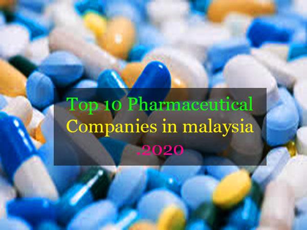 Top 10 Pharmaceutical Companies in Malaysia 2020
