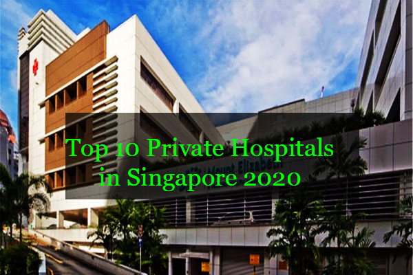 Top 10 Private Hospitals in Singapore 2020