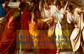 Ides of March–  15th March Happy Ides of March 2020