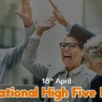 National High Five Day –  16th  April Happy National High Five Day 2020