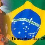 Tiradentes Day – 21st April Tiradentes Day 2020