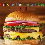 National Hamburger Day – Happy National Hamburger Day 2020