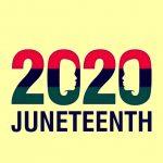 Juneteenth – 19th June Happy Juneteenth 2020