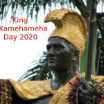 King Kamehameha Day – Happy King Kamehameha Day 2020 Quotes, Wishes, Messages, Text, SMS, Greetings, Sayings, Date, History, Facts, Celebration Ideas, & Images