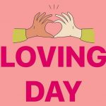Loving Day– Happy National Loving Day 2020 Quotes, Wishes, Messages, Text, SMS, Greetings, Sayings, Date, History, Facts, Celebration Ideas, & Images
