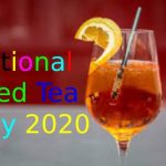 National Iced Tea Day – 10th June National Iced Tea Day 2020
