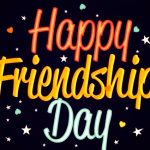 Friendship day – Friendship day 2021 – Happy Friendship day 2021: Quotes, Messages, Images, Wishes, Text, SMS, Greetings, Sayings, Picture  –International Friendship day 2020