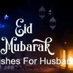 Eid Mubarak Wishes For Husband – Eid Wishes For Husband 2020