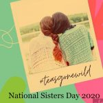 National Sisters Day  Quotes, Messages, Images, Wishes, Text, SMS, Greetings, Sayings, Picture  –Happy National Sisters Day 2020 –   Sisters Day 2020