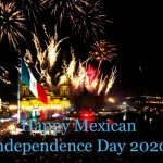 Happy Mexican Independence Day 2020