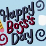 Boss Day– 16th October Boss Day 2021: Quotes, Messages, Images, Wishes, Text, SMS, Greetings, Sayings, Picture – Happy Boss Day 2021