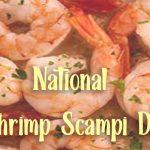 Shrimp Scampi Day – National Shrimp Scampi Day 2021