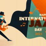 International Jazz Day 2021 (30th April)