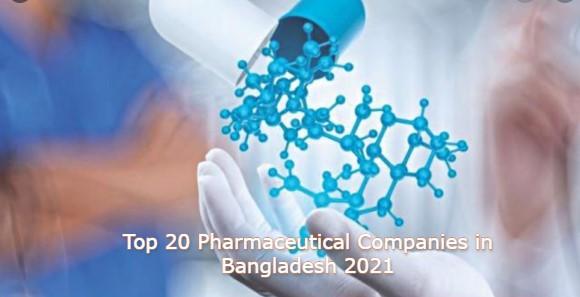Top 20 Pharmaceutical Companies in Bangladesh 2021