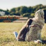 National Pet Day – Happy National Pet Day 2021 (11th April).