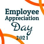 Employee Appreciation Day 2021