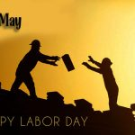 May Day 2021 – Labour Day – Workers Day: Wishes, Messages, Texts, Quotes, Greeting, Sayings , Pics, Images, Pictures, Photos