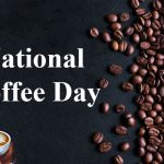 National Coffee Day 2021 Images, Wishes, Quotes, Pic, Messages, Captions, Status, Sayings, Greetings, Pictures, Wallpaper HD