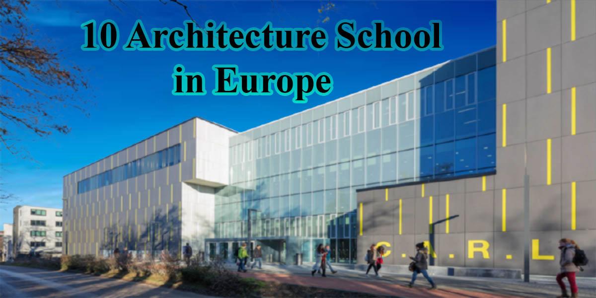 10 Architecture School in Europe 2021